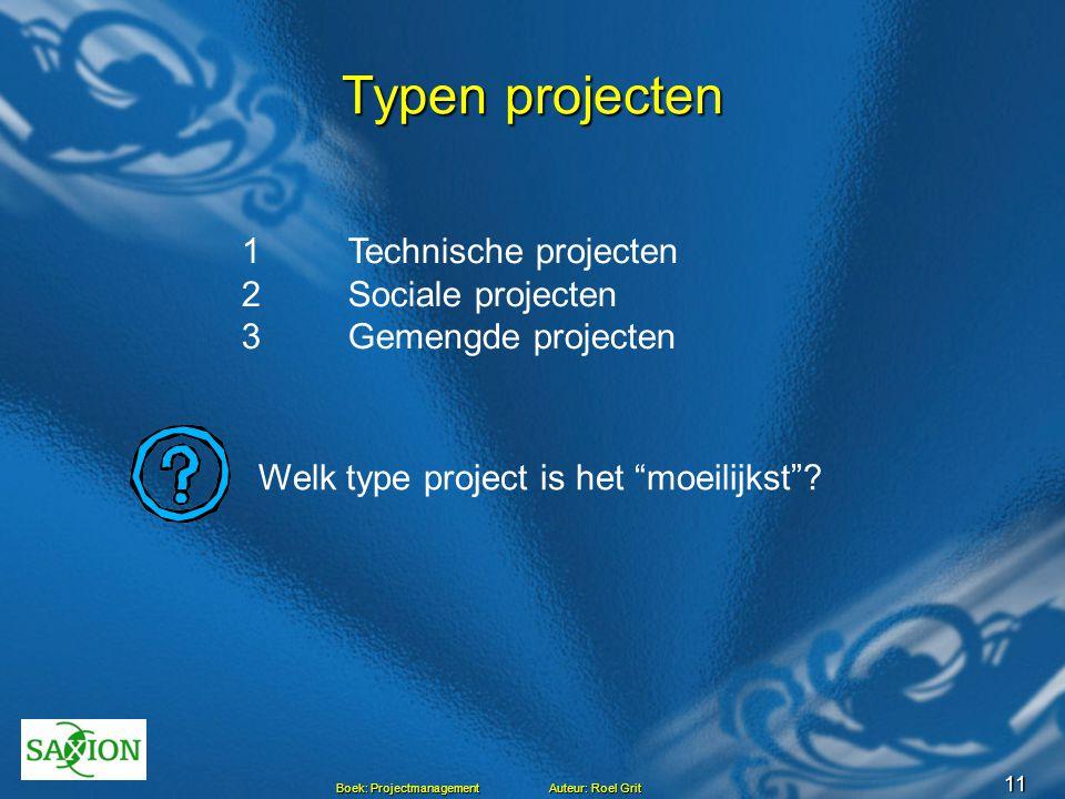 Typen projecten 1 Technische projecten 2 Sociale projecten 3 Gemengde projecten.