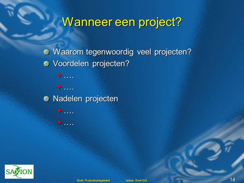 Wanneer een project Waarom tegenwoordig veel projecten