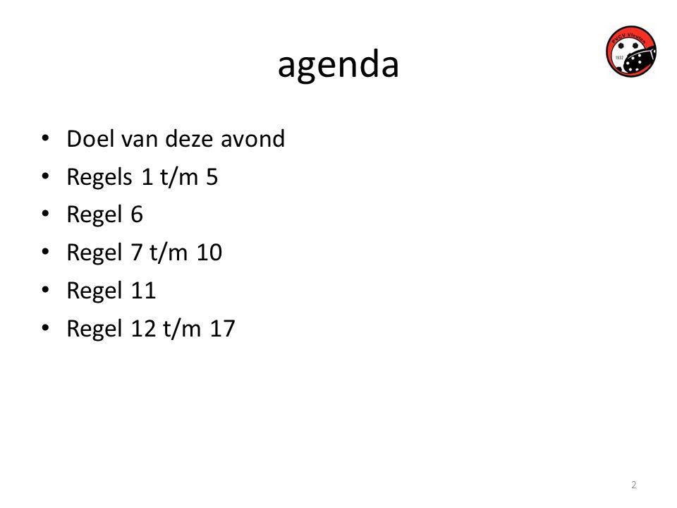 agenda Doel van deze avond Regels 1 t/m 5 Regel 6 Regel 7 t/m 10