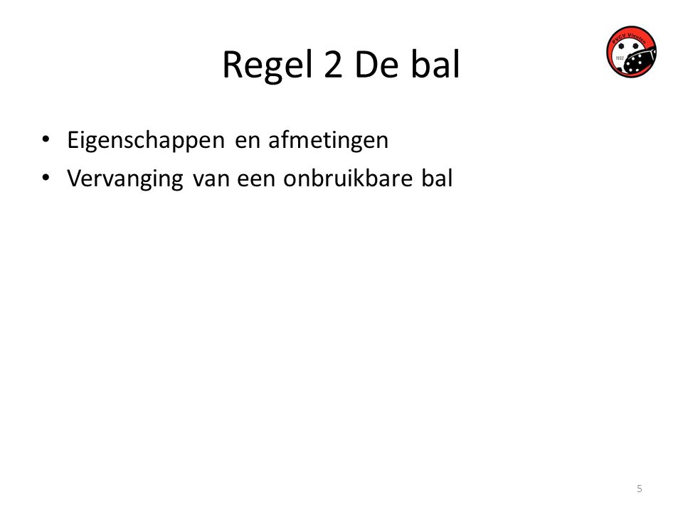 Regel 2 De bal Eigenschappen en afmetingen
