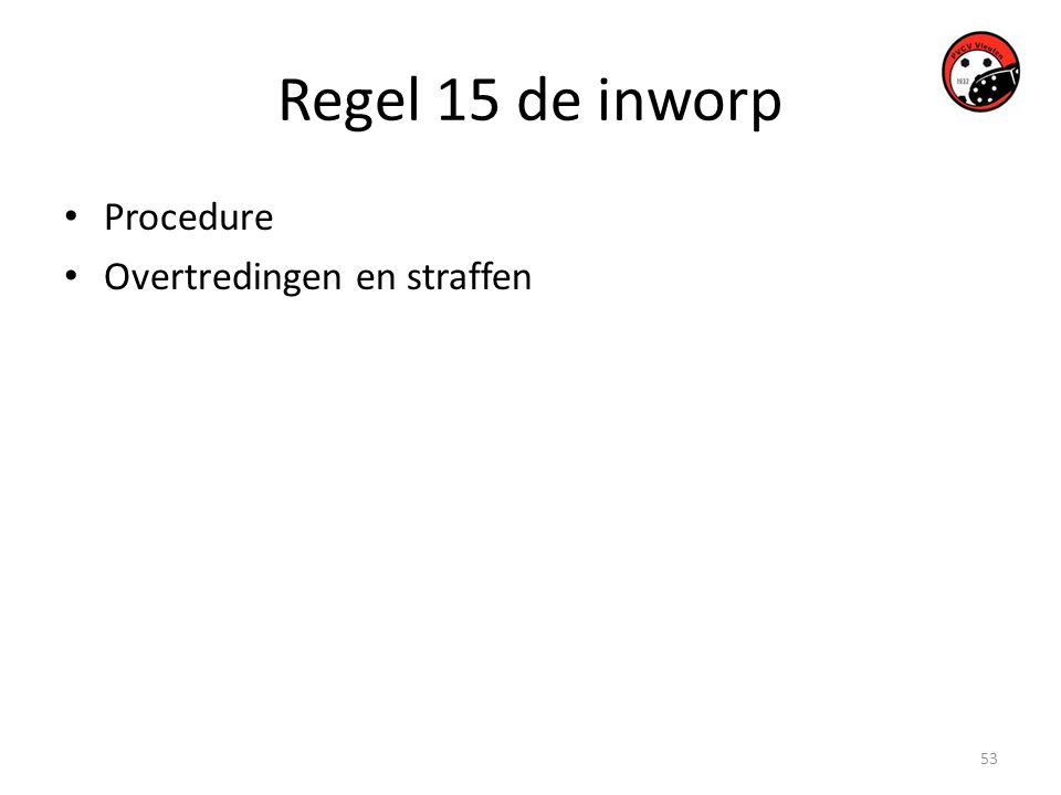 Regel 15 de inworp Procedure Overtredingen en straffen