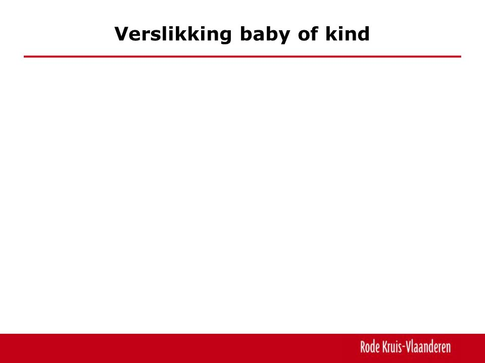 Verslikking baby of kind