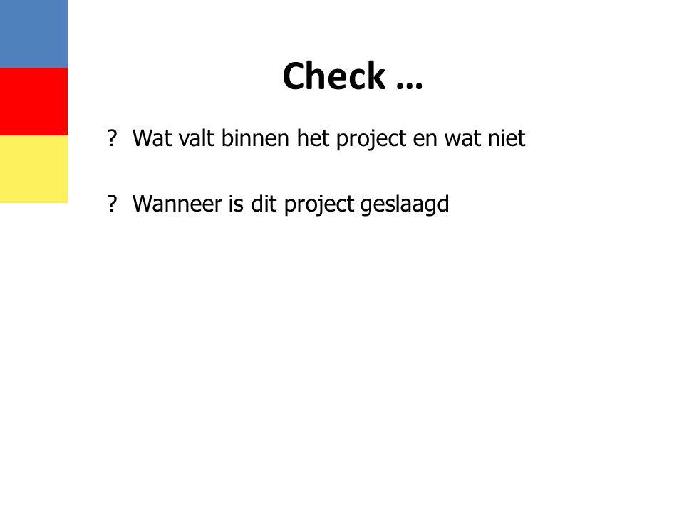 Check … Wat valt binnen het project en wat niet