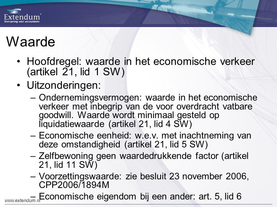 Waarde Hoofdregel: waarde in het economische verkeer (artikel 21, lid 1 SW) Uitzonderingen: