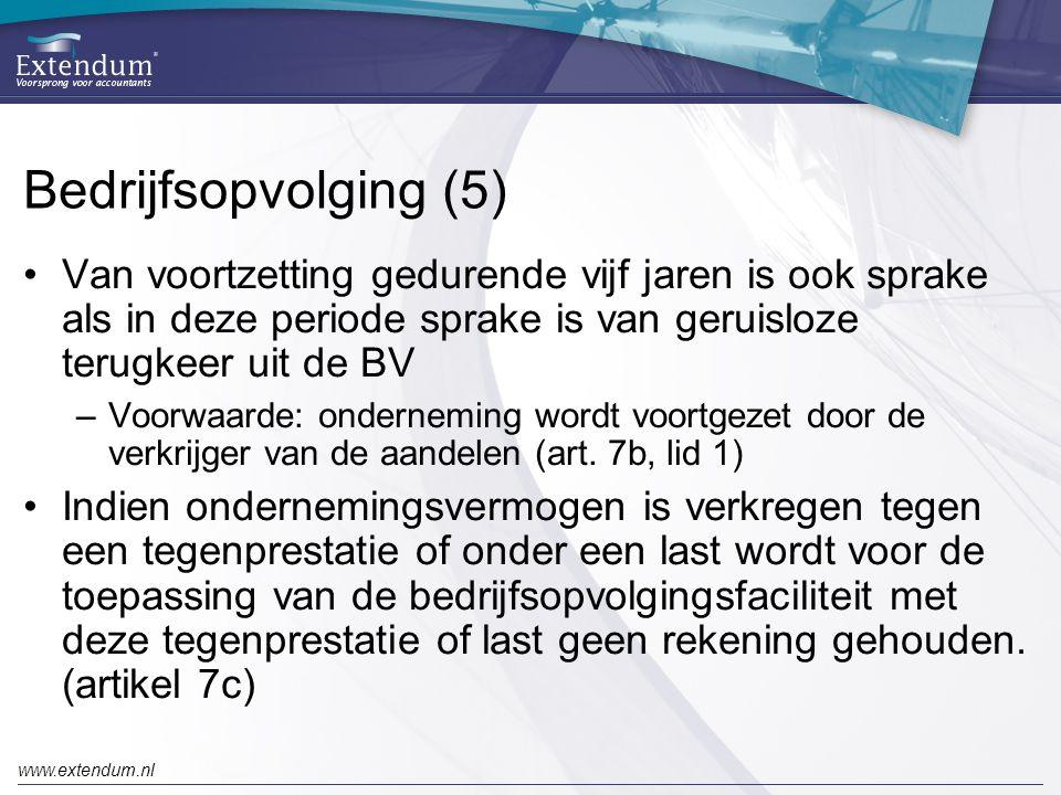 Bedrijfsopvolging (5) Van voortzetting gedurende vijf jaren is ook sprake als in deze periode sprake is van geruisloze terugkeer uit de BV.
