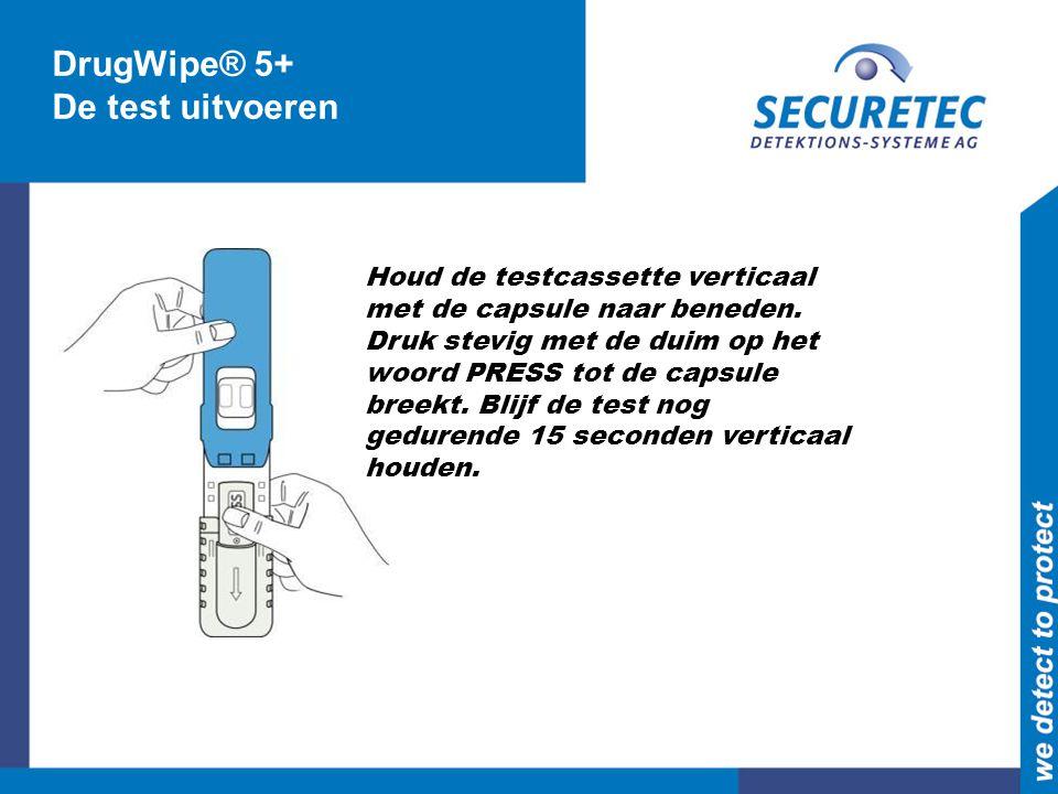 DrugWipe® 5+ De test uitvoeren Houd de testcassette verticaal