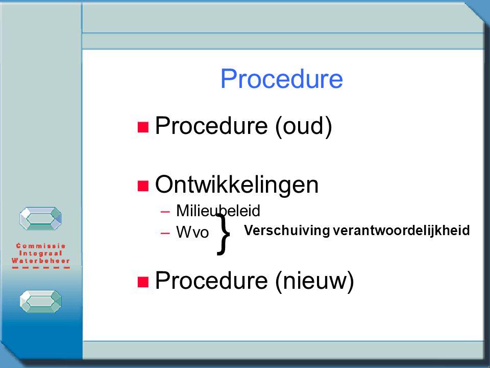 } Procedure Procedure (oud) Ontwikkelingen Procedure (nieuw)