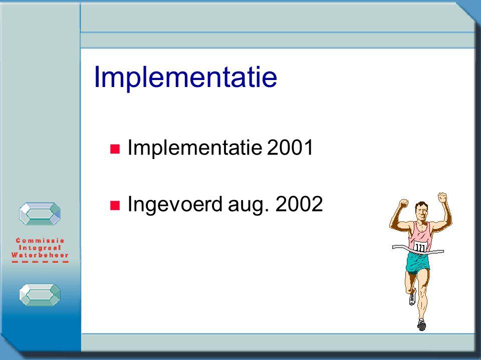 Implementatie Implementatie 2001 Ingevoerd aug. 2002