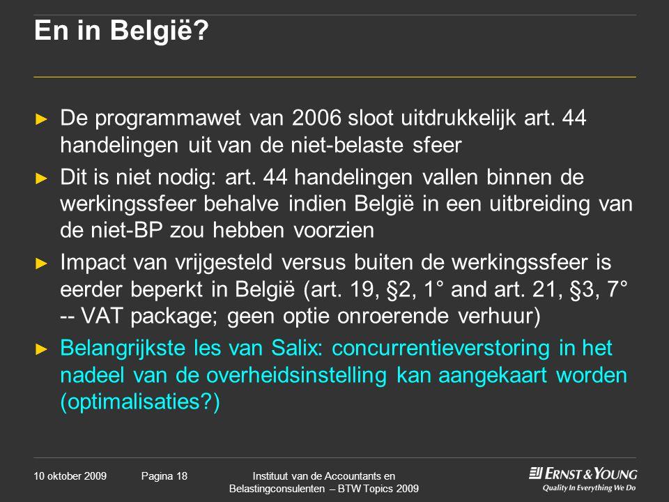 En in België De programmawet van 2006 sloot uitdrukkelijk art. 44 handelingen uit van de niet-belaste sfeer.