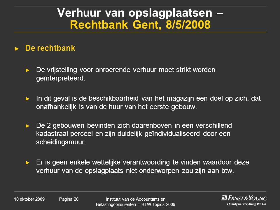 Verhuur van opslagplaatsen – Rechtbank Gent, 8/5/2008