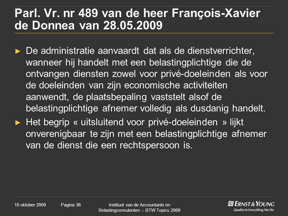 Parl. Vr. nr 489 van de heer François-Xavier de Donnea van 28.05.2009