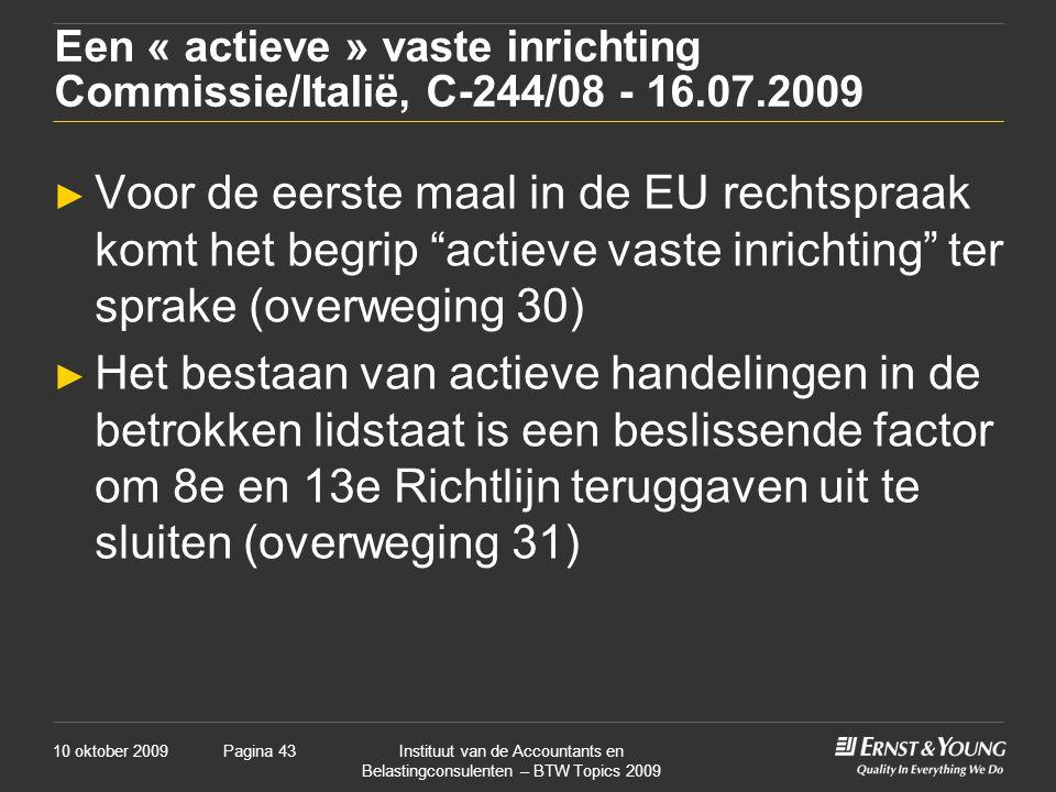 Een « actieve » vaste inrichting Commissie/Italië, C-244/08 - 16. 07