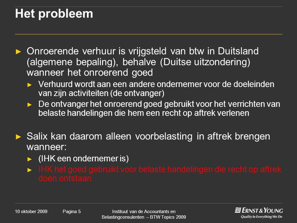 Het probleem Onroerende verhuur is vrijgsteld van btw in Duitsland (algemene bepaling), behalve (Duitse uitzondering) wanneer het onroerend goed.