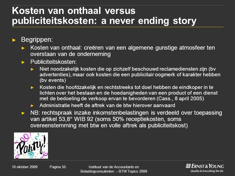 Kosten van onthaal versus publiciteitskosten: a never ending story