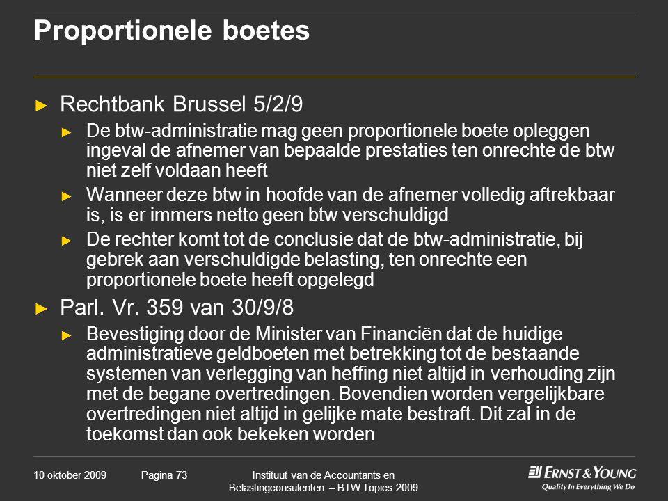 Proportionele boetes Rechtbank Brussel 5/2/9 Parl. Vr. 359 van 30/9/8