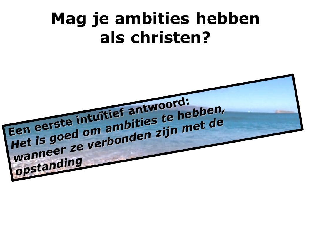 Mag je ambities hebben als christen