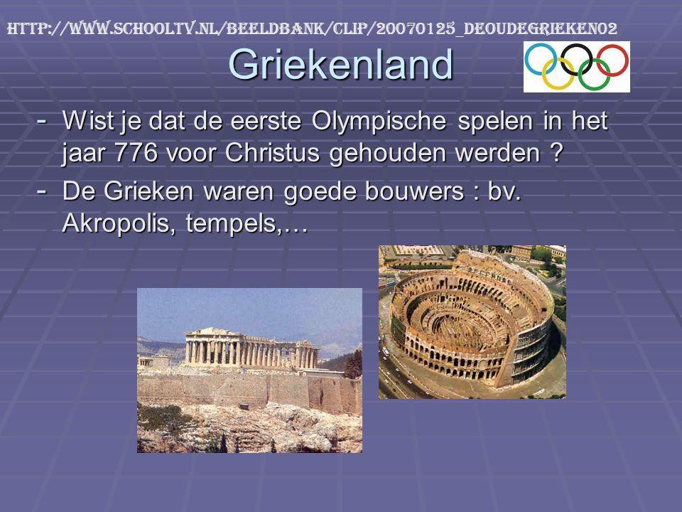 http://www.schooltv.nl/beeldbank/clip/20070125_deoudegrieken02 Griekenland.
