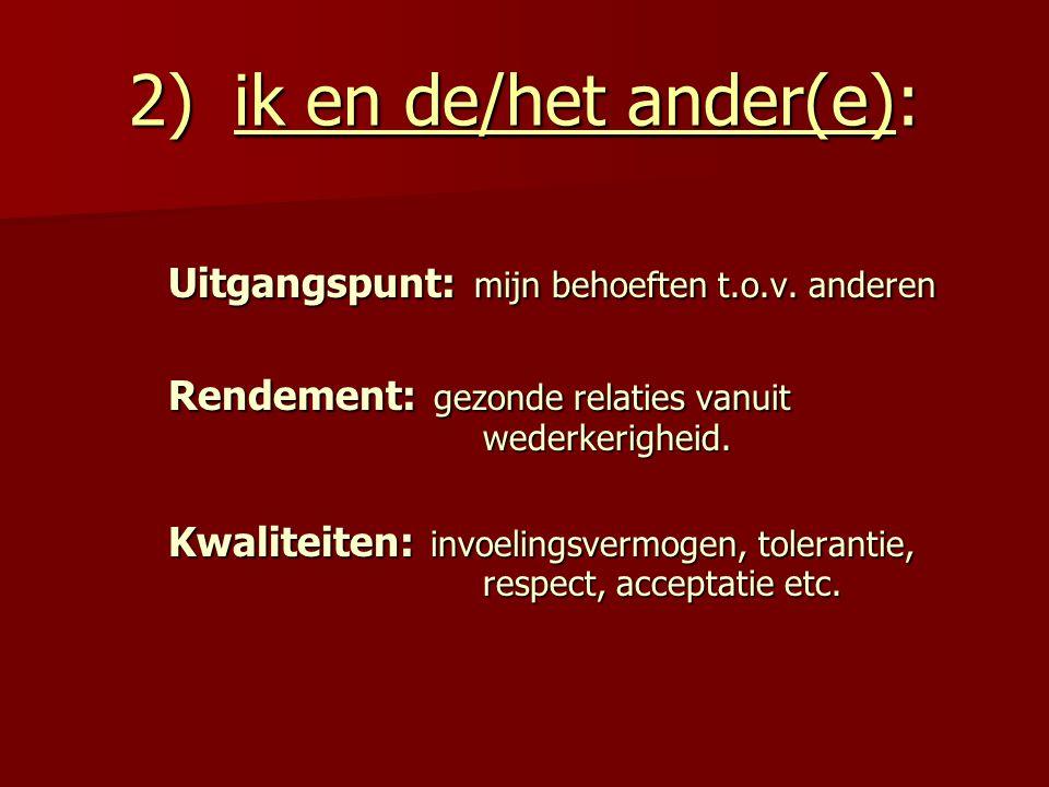 2) ik en de/het ander(e):