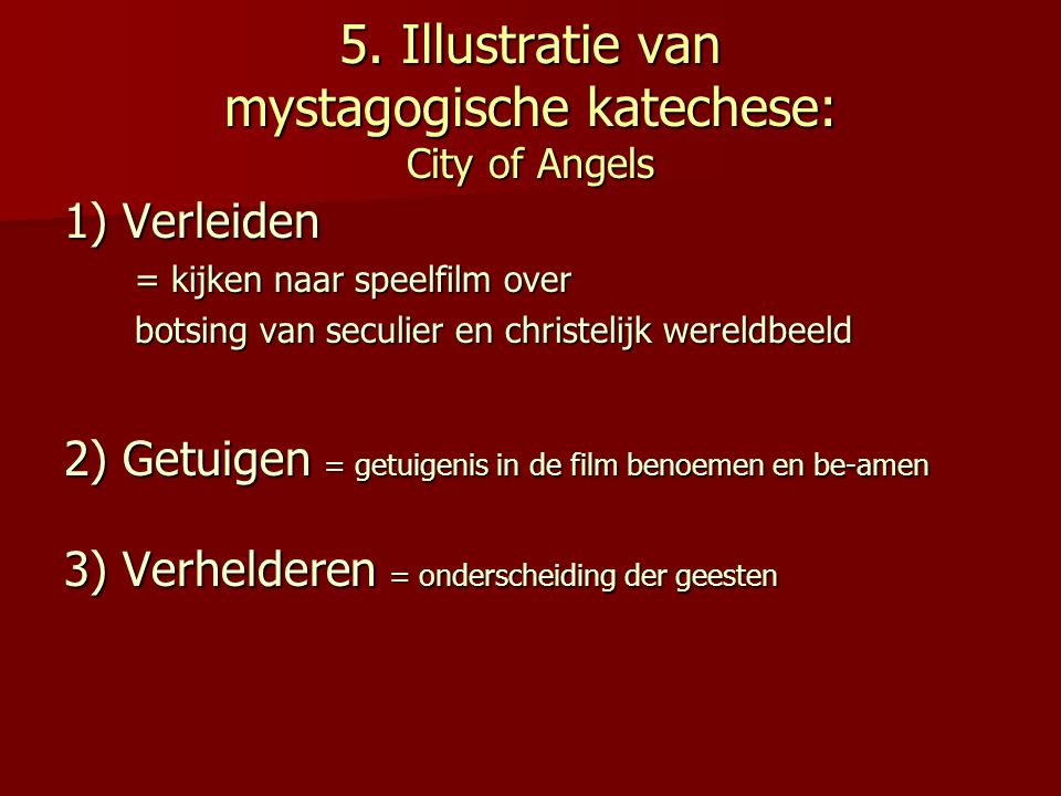 5. Illustratie van mystagogische katechese: City of Angels