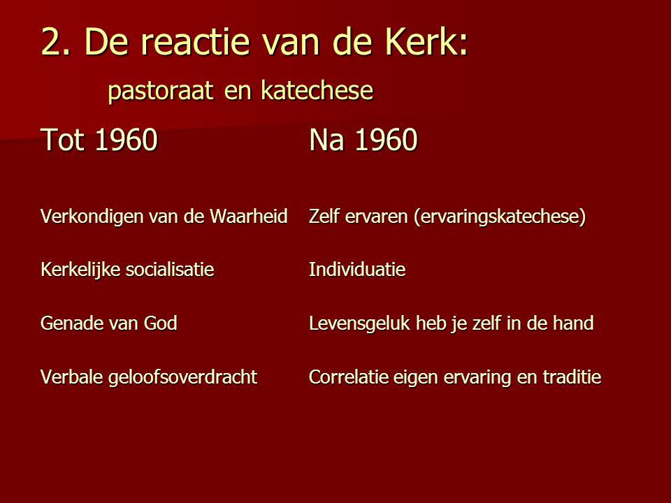 2. De reactie van de Kerk: pastoraat en katechese