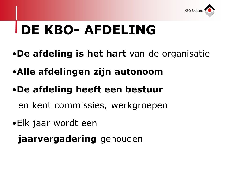 DE KBO- AFDELING De afdeling is het hart van de organisatie