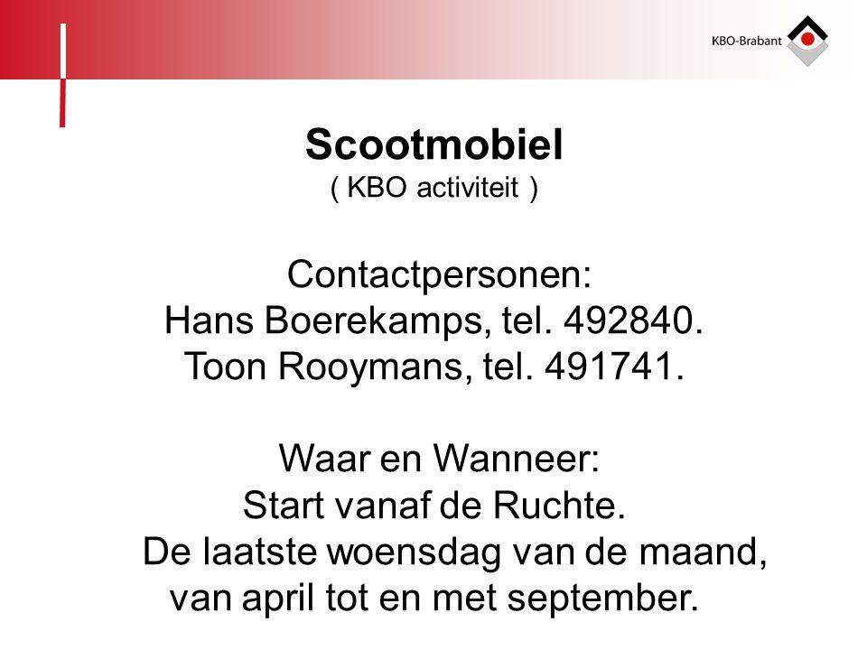 Scootmobiel Contactpersonen: Hans Boerekamps, tel. 492840.
