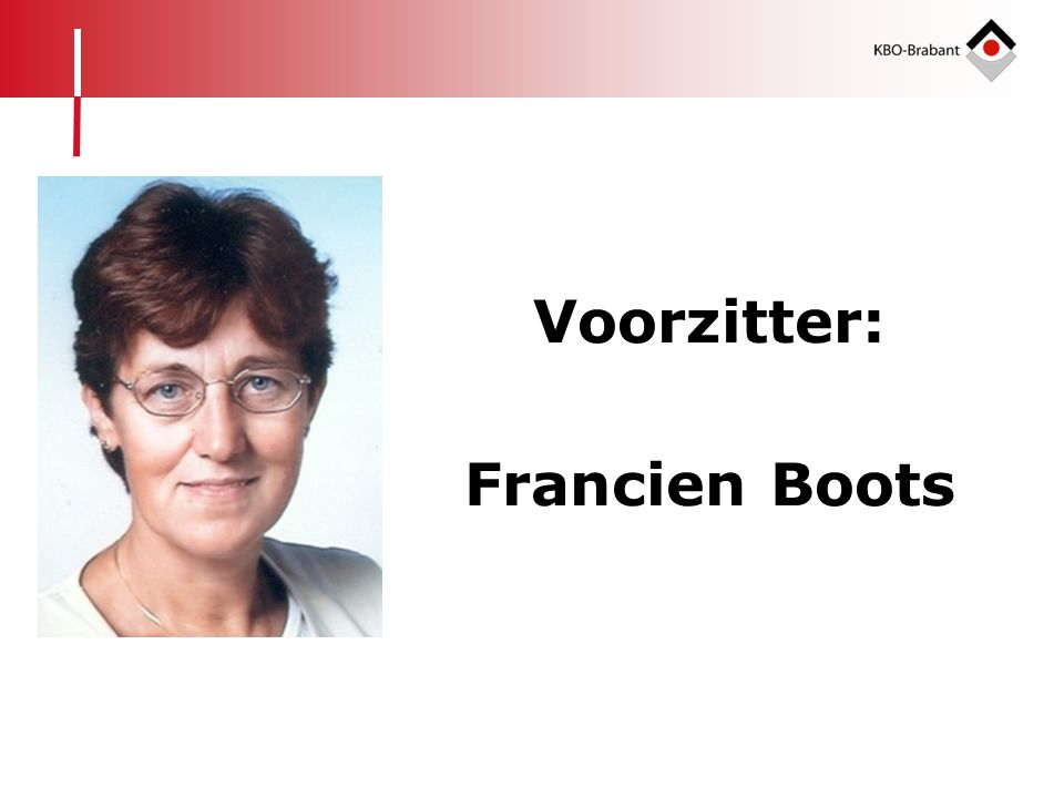 Voorzitter: Francien Boots