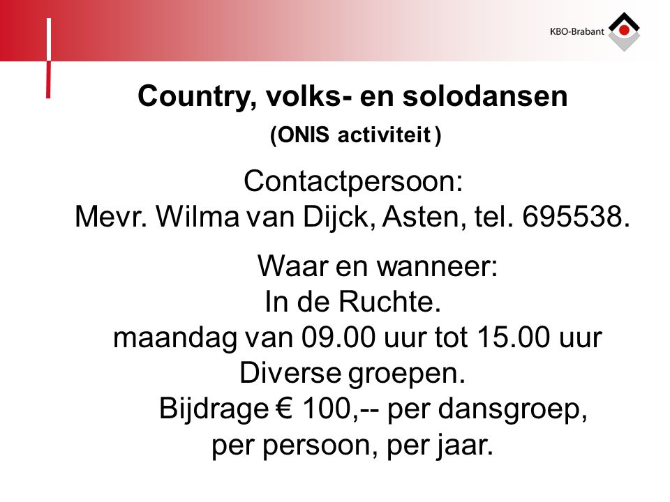 Country, volks- en solodansen Contactpersoon: