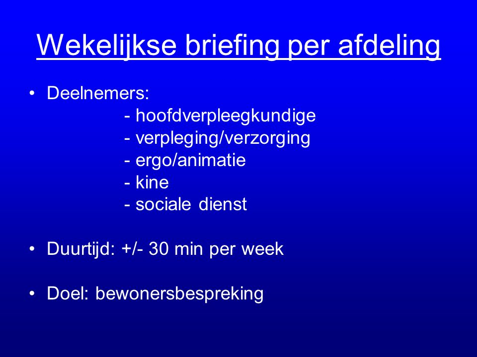 Wekelijkse briefing per afdeling
