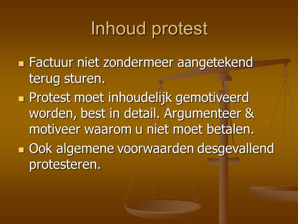 Inhoud protest Factuur niet zondermeer aangetekend terug sturen.