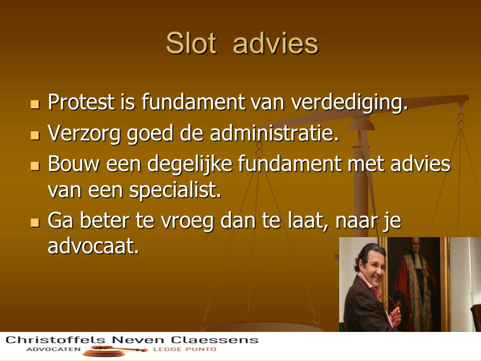 Slot advies Protest is fundament van verdediging.