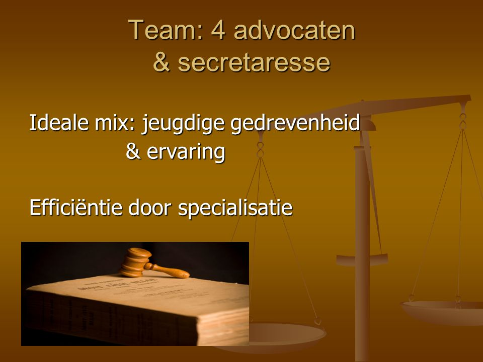 Team: 4 advocaten & secretaresse