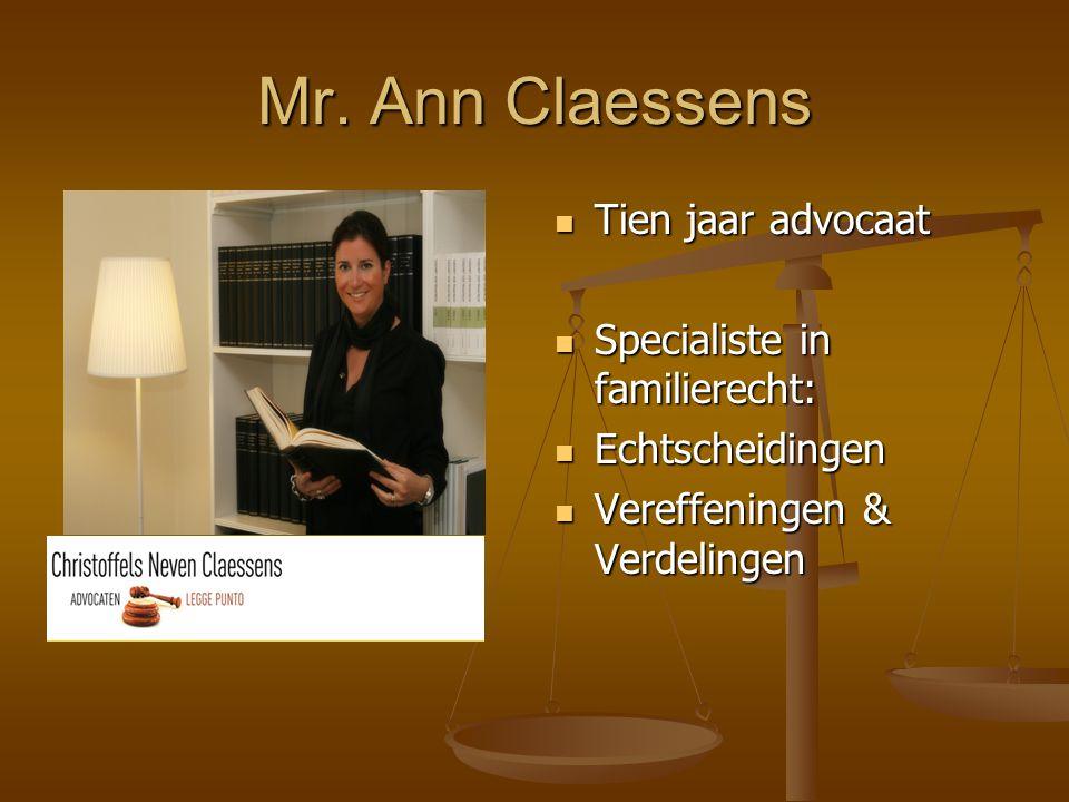 Mr. Ann Claessens Tien jaar advocaat Specialiste in familierecht: