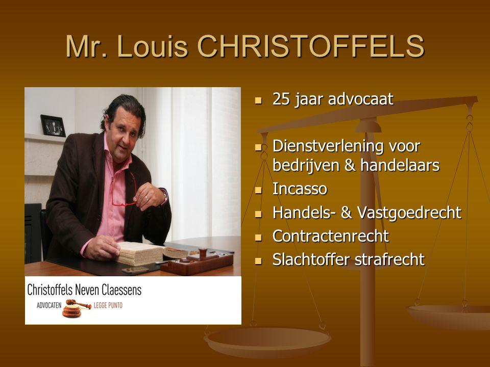 Mr. Louis CHRISTOFFELS 25 jaar advocaat