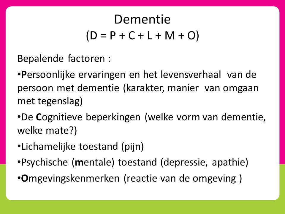 Dementie (D = P + C + L + M + O)