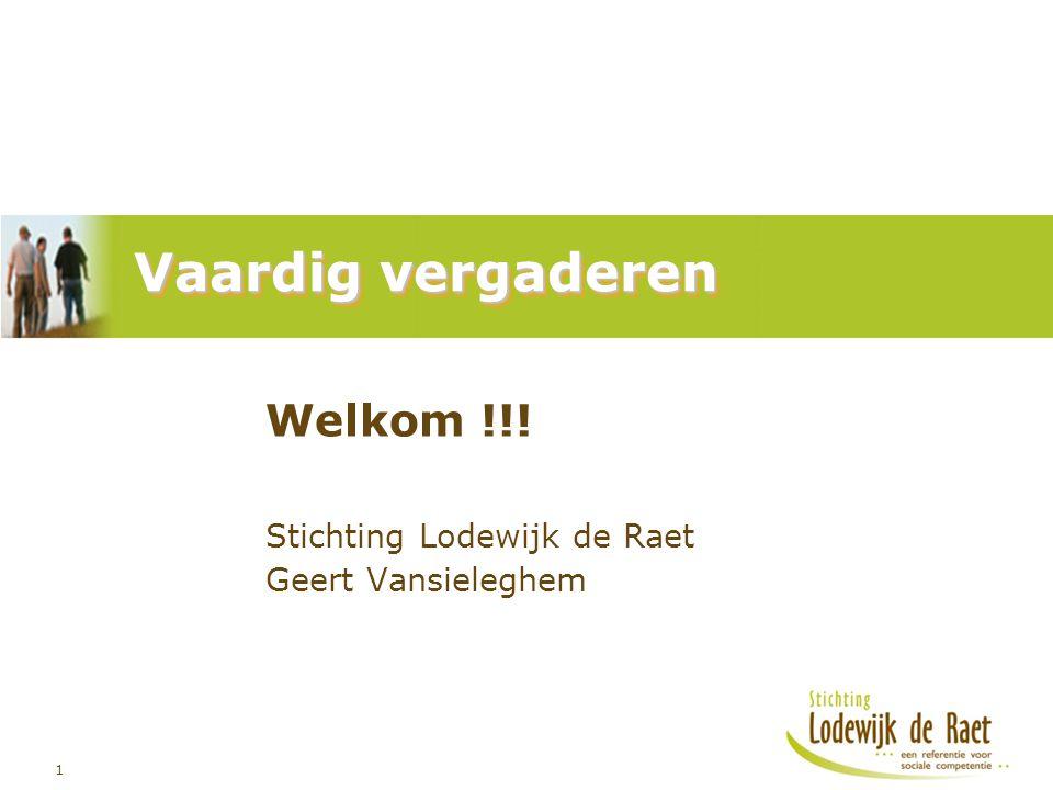 Welkom !!! Stichting Lodewijk de Raet Geert Vansieleghem