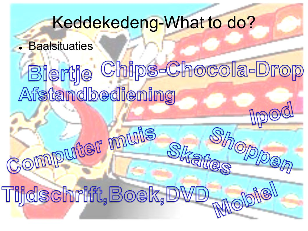 Keddekedeng-What to do