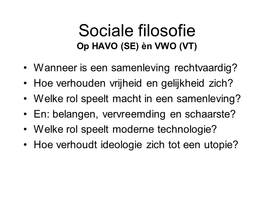 Sociale filosofie Op HAVO (SE) èn VWO (VT)
