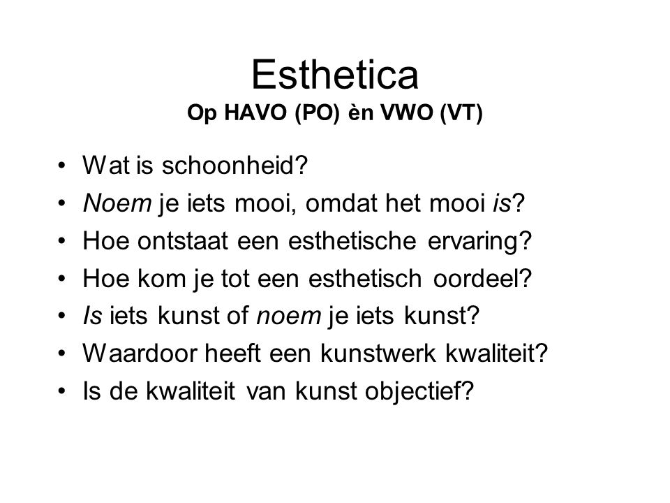 Esthetica Op HAVO (PO) èn VWO (VT)
