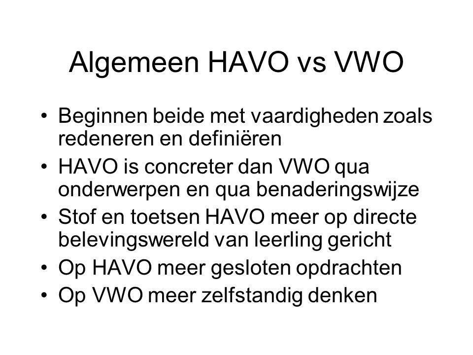 Algemeen HAVO vs VWO Beginnen beide met vaardigheden zoals redeneren en definiëren.
