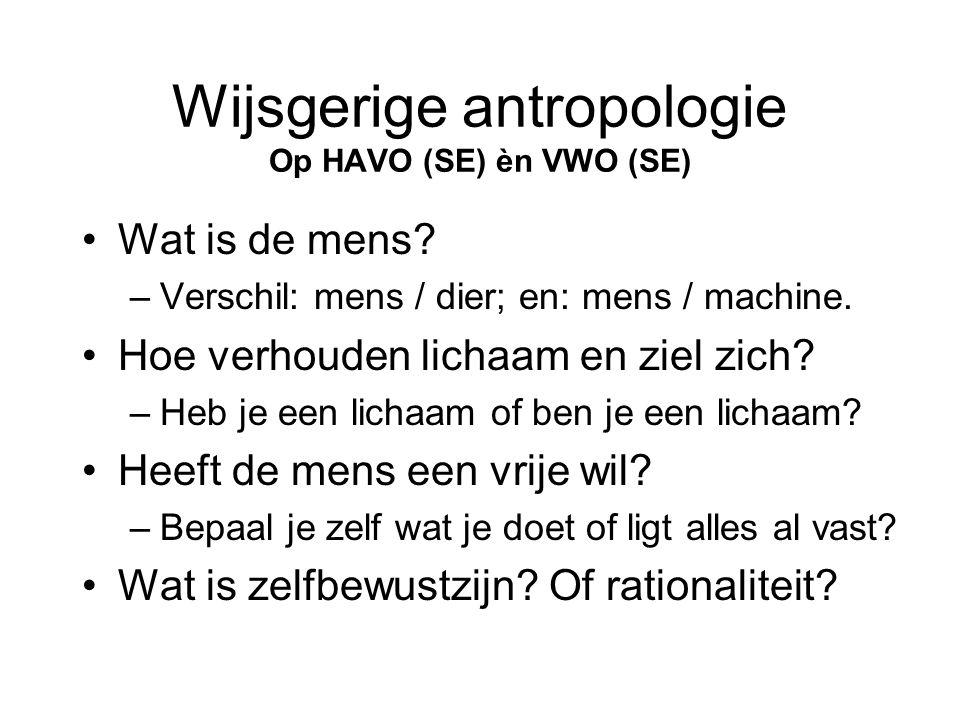 Wijsgerige antropologie Op HAVO (SE) èn VWO (SE)