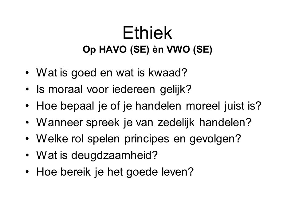 Ethiek Op HAVO (SE) èn VWO (SE)