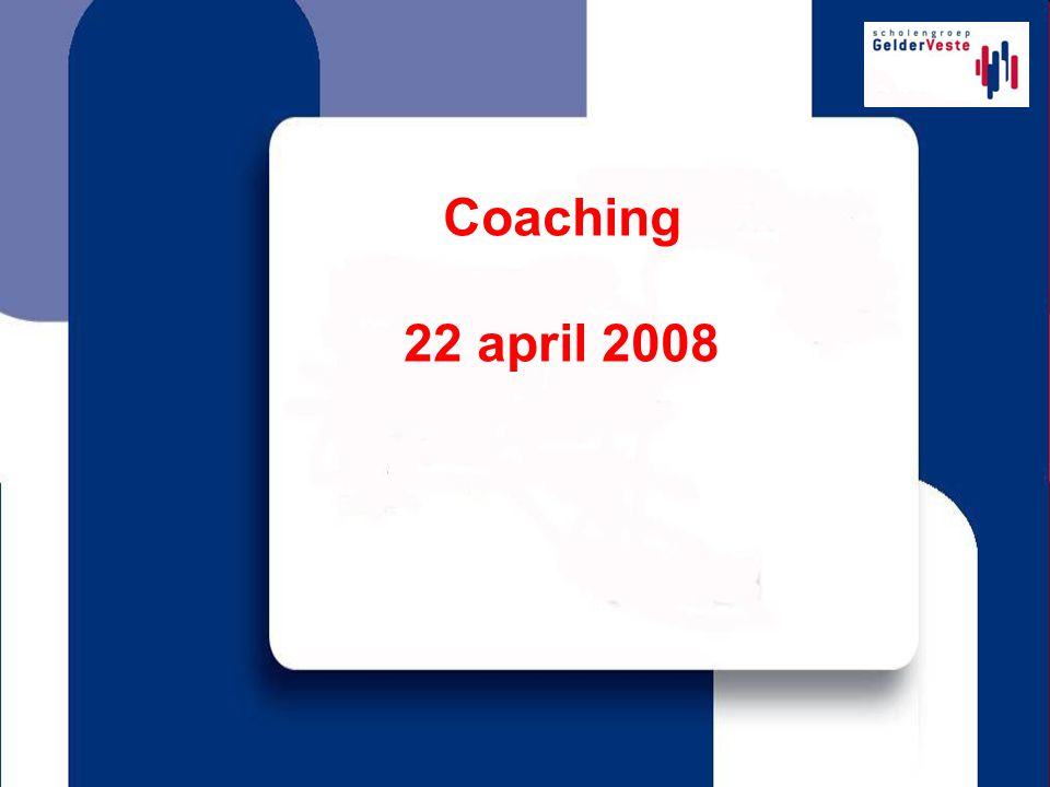 Coaching 22 april 2008