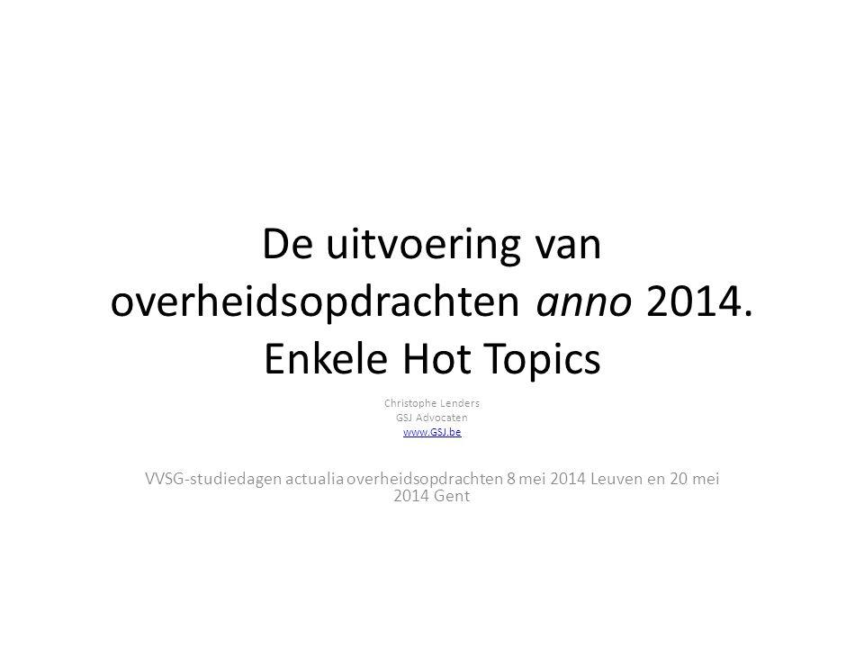De uitvoering van overheidsopdrachten anno 2014. Enkele Hot Topics