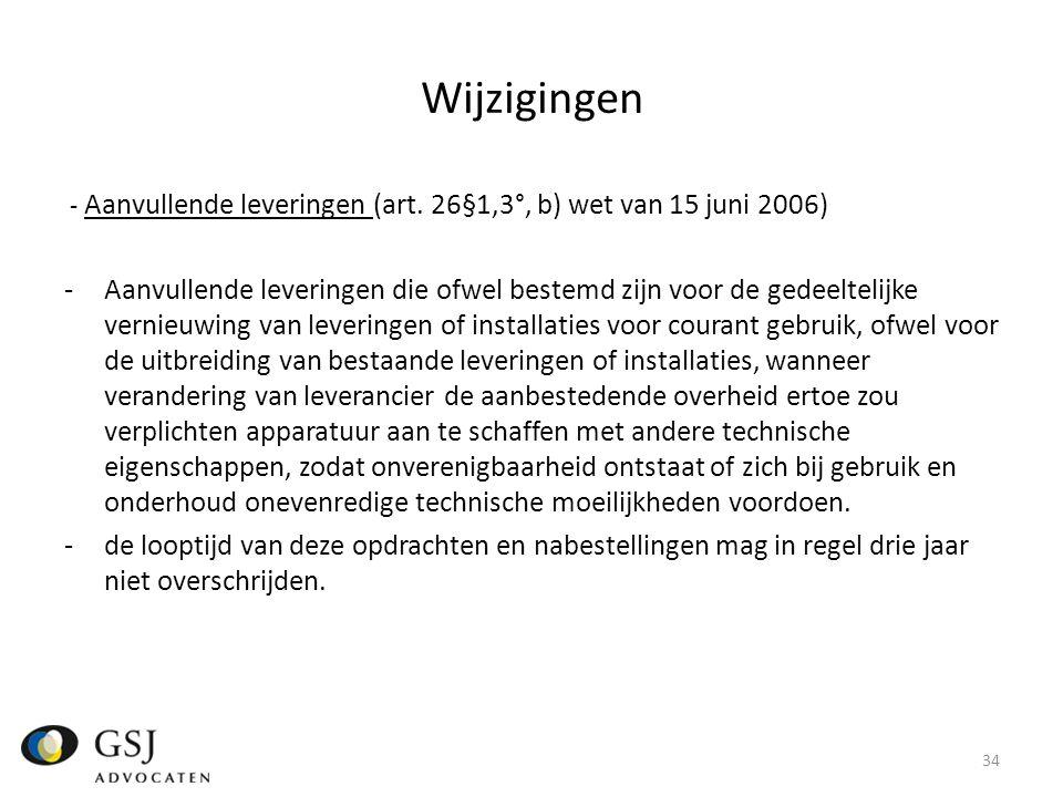 Wijzigingen - Aanvullende leveringen (art. 26§1,3°, b) wet van 15 juni 2006)