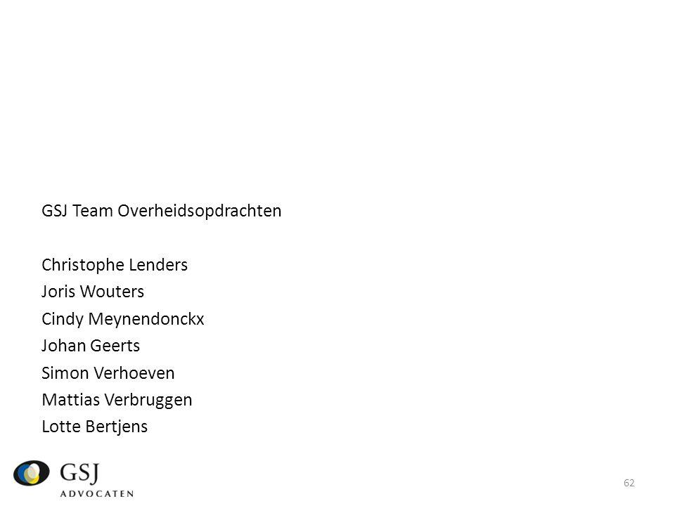GSJ Team Overheidsopdrachten Christophe Lenders Joris Wouters Cindy Meynendonckx Johan Geerts Simon Verhoeven Mattias Verbruggen Lotte Bertjens