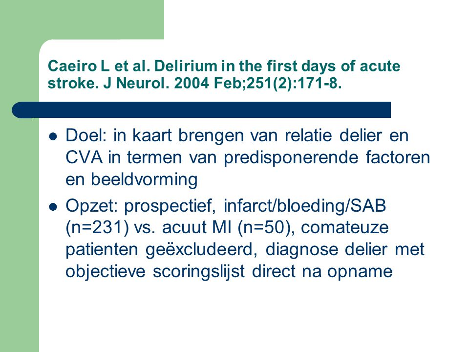 Caeiro L et al. Delirium in the first days of acute stroke. J Neurol