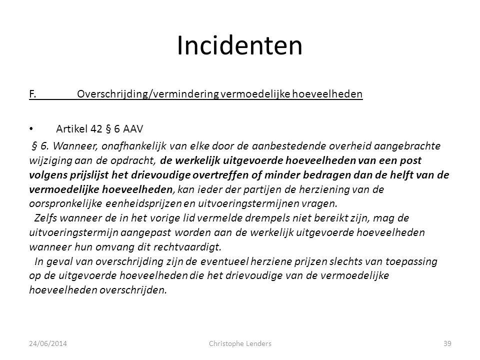 Incidenten F. Overschrijding/vermindering vermoedelijke hoeveelheden