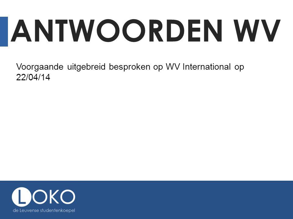Antwoorden WV Voorgaande uitgebreid besproken op WV International op 22/04/14
