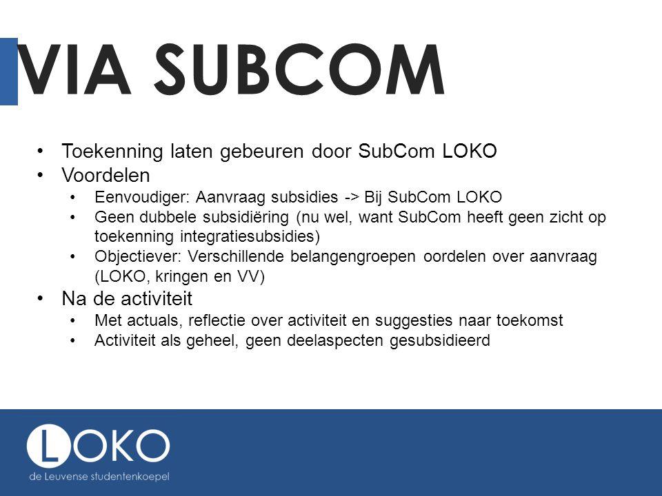 Via SubCom Toekenning laten gebeuren door SubCom LOKO Voordelen